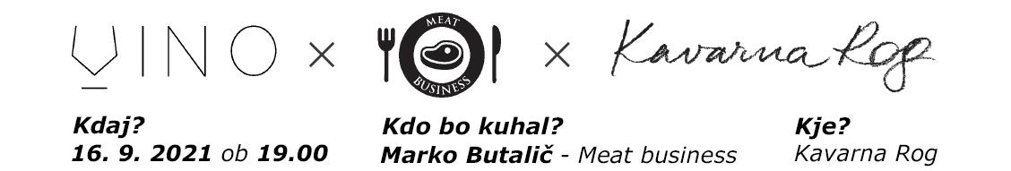 Dobro vino X Meat business X Kavarna Rog